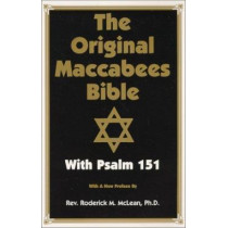 Original Maccabees Bible-OE: With Psalm 151 by Roderick Michael McLean, 9780948390463