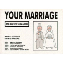 Your Marriage: An Owner's Manual by Martin Baxendale, 9780951354247