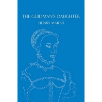 The Guidman's Daughter by Henry Marsh, 9780951447062