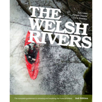 The Welsh Rivers: The Complete Guidebook to Canoeing and Kayaking the Rivers of Wales by Chris Sladden, 9780951614730