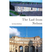 The Lad from Nelson: Biography by Evelyn Julia Kent, 9780952371670