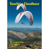 Touching Cloudbase: The Complete Guide to Paragliding by Ian Currer, 9780952886235