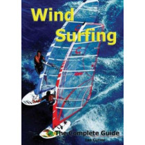 Windsurfing: The Complete Guide by Ian Currer, 9780952886280