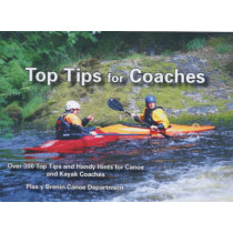 Top Tips for Coaches: Over 300 Top Tips and Handy Hints for Canoe and Kayak Coaches by Plas y Brenin (Wales) National Mountain Centre, 9780953195664
