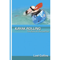 Kayak Rolling: The Black Art Demystified by Loel Collins, 9780953195688