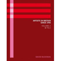 Artists in Britain Since 1945 by David Buckman, 9780953260959