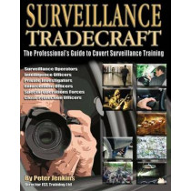 Surveillance Tradecraft: The Professional's Guide to Surveillance Training by Peter Jenkins, 9780953537822