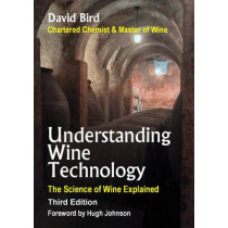 Understanding Wine Technology: The Science of Wine Explained by David Bird, 9780953580224