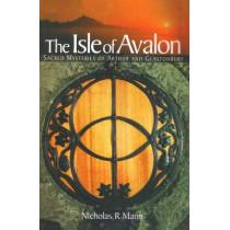 The Isle of Avalon: Sacred Mysteries of Arthur and Glastonbury Tor by Nicholas R. Mann, 9780953663132