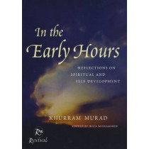 In The Early Hours: Reflections on Spiritual and Self Development by Khurram Murad, 9780953676804