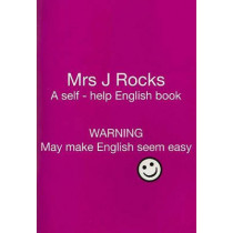 Mrs J Rocks: A Self-help English Book: Warning May Make English Seem Easy: 2: Yes, 9780953762859