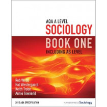 AQA A Level Sociology Book One Including AS Level: Book one by Rob Webb, 9780954007911