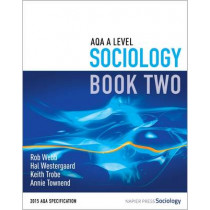 AQA A Level Sociology: Book 2 by Rob Webb, 9780954007928