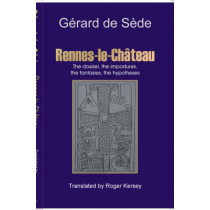 Rennes-le-Chateau: The Dossier, the Impostures, the Fantasies, the Hypothesis by DEK Publishing, 9780954152758