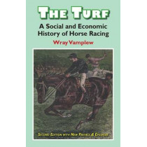 Turf: A Social and Economic History of Horse Racing by Wary Vamplew, 9780954207571