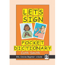 Let's Sign Pocket Dictionary: BSL Concise Beginner's Guide by Cath Smith, 9780954238469