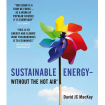 Sustainable Energy - without the hot air by David J. C. MacKay, 9780954452933
