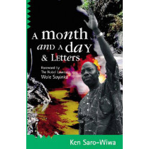 A Month And A Day: & Letters by Ken Saro-Wiwa, 9780954702359