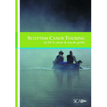 Scottish Canoe Touring: An SCA Canoe and Kayak Guide by Scottish Canoe Association, 9780954706135