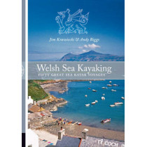 Welsh Sea Kayaking: Fifty Great Sea Kayak Voyages by Jim Krawiecki, 9780954706180