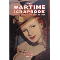 Wartime Scrapbook: the Home Front 1939-1945 by Robert Opie, 9780954795443