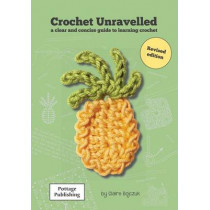 Crochet Unravelled: A Clear and Concise Guide to Learning Crochet by Claire E. Bojczuk, 9780954829612