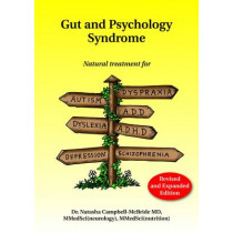 Gut and Psychology Syndrome: Natural Treatment for Autism, Dyspraxia, A.D.D., Dyslexia, A.D.H.D., Depression, Schizophrenia, 2nd Edition by Dr Natasha Campbell-McBride, 9780954852023