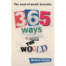 365 Ways to Change the World by Michael Norton, 9780954930967