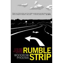 Rumble Strip by Woodrow Phoenix, 9780954930998