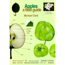 Apples: A Field Guide by Michael Clark, 9780954950859