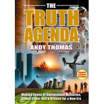 The Truth Agenda: Making Sense of Unexplained Mysteries, Global Cover-ups & Visions for a New Era by Andy Thomas, 9780955060823