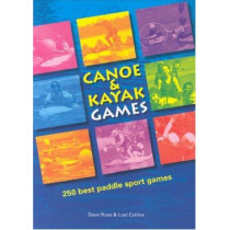 Canoe and Kayak Games: 250 Best Paddle Sport Games by Dave Ruse, 9780955061400