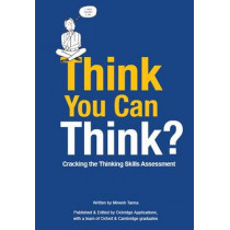Think You Can Think?: Cracking the Thinking Skills Assessment by Minesh Tanna, 9780955079740