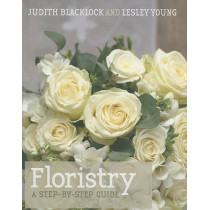 Floristry: A Step-by-step Guide by Judith Blacklock, 9780955239151