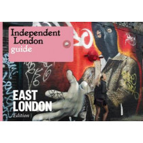 Independent London: East London Special by Effie Fotaki, 9780955330834