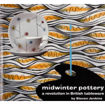Midwinter Pottery: A Revolution in British Tableware by Steven Jenkins, 9780955374173