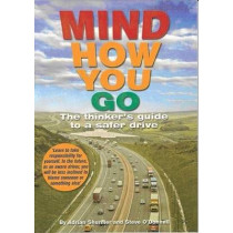 Mind How You Go: The Thinker's Guide to a Safer Drive by Stephen John O'Donnell, 9780955459702
