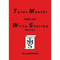 Tutor Master Helps You Write Stories by David Malindine, 9780955590900