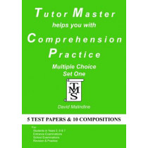 Tutor Master Helps You with Comprehension Practice: Multiple Choice Set One by David Malindine, 9780955590948