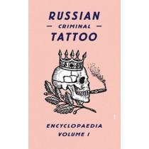 Russian Criminal Tattoo Encyclopaedia Volume I by Danzig Baldaev, 9780955862076