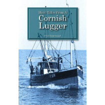 More Tales from a Cornish Lugger by Paul Greenwood, 9780955954191
