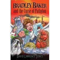 Bradley Baker and the Curse of Pathylon by David Lawrence Jones, 9780956149930