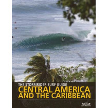The Stormrider Surf Guide Central America and the Caribbean by Antony Colas, 9780956245502