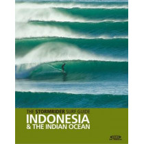 The Stormrider Surf Guide Indonesia & the Indian Ocean by Bruce Sutherland, 9780956245519
