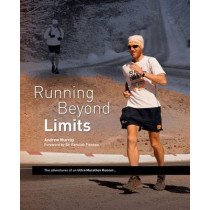 Running Beyond Limits: The Adventures of an Ultra Marathon Runner by Andrew Murray, 9780956295729