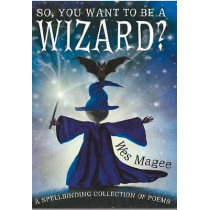 So, You Want to be a Wizard? by Wes Magee, 9780956523914