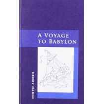 A Voyage To Babylon by Henry Marsh, 9780956527844