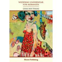 Wedding Underwear For Mermaids by Linda Ann Strang, 9780956665843