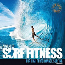 Advanced Surf Fitness: For High Performance Surfing by Lee Stanbury, 9780956789396