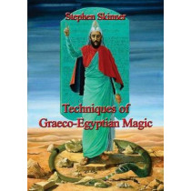 Techniques of Graeco-Egyptian Magic by Stephen Skinner, 9780956828569